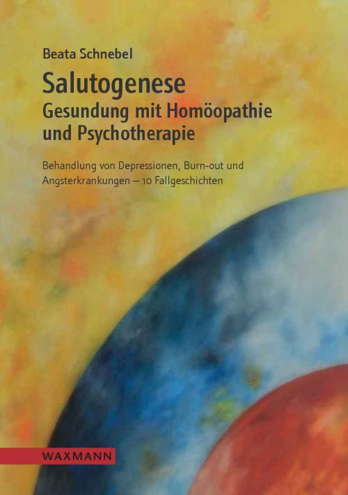 Salutogenese - Gesundung mit Homöopathie und Psychotherapie cover