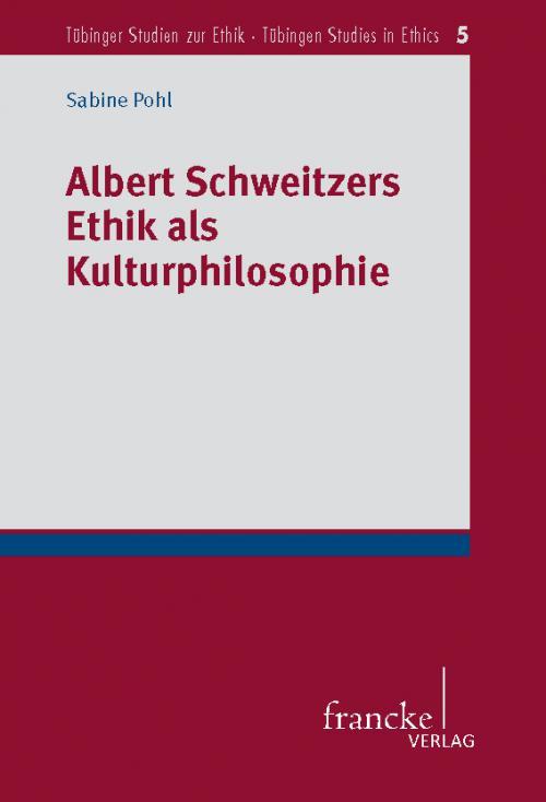 Albert Schweitzers Ethik als Kulturphilosophie cover