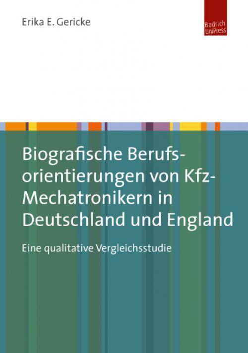Biografische Berufsorientierungen von Kfz-Mechatronikern in Deutschland und England cover