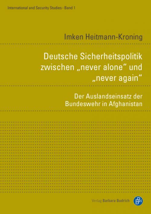 """Deutsche Sicherheitspolitik zwischen """"never alone"""" und """"never again"""" cover"""
