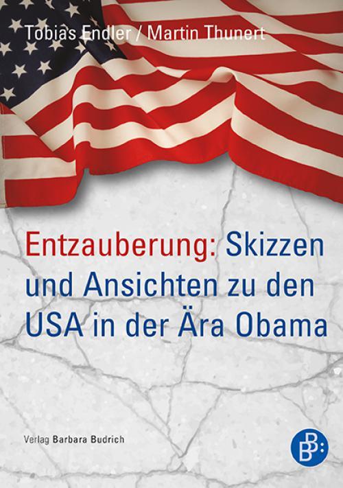 Entzauberung: Skizzen und Ansichten zu den USA in der Ära Obama cover