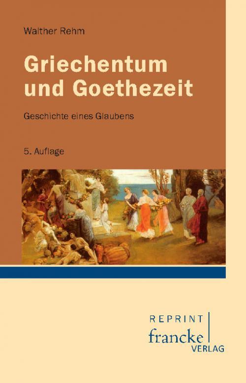Griechentum und Goethezeit cover