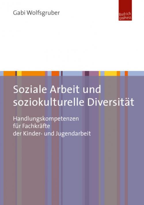 Handlungskompetenzen für die Soziale Arbeit im Kontext soziokultureller Diversität cover