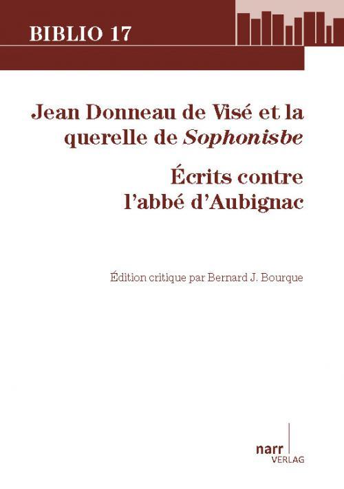 Jean Donneau de Visé et la querelle de Sophonisbe. Écrits contre l'abbé d'Aubignac cover