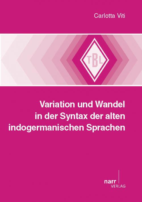 Variation und Wandel in der Syntax der alten indogermanischen Sprachen cover