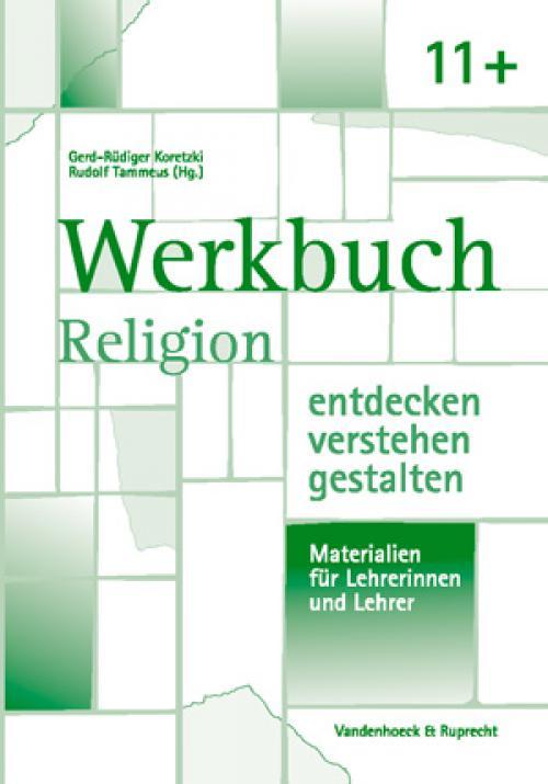 Werkbuch. Religion entdecken – verstehen – gestalten. 11+ cover