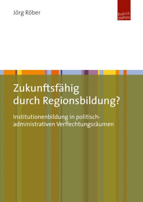 Zukunftsfähigkeit durch grenzüberschreitende Regionsbildung? cover