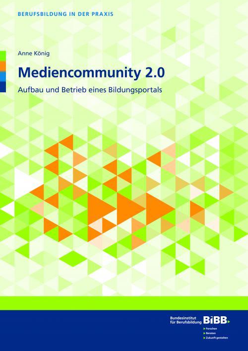 Mediencommunity 2.0 Aufbau und Betrieb eines Bildungsportals cover