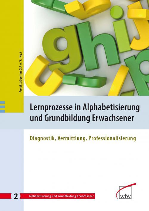 Lernprozesse in Alphabetisierung und Grundbildung Erwachsener cover