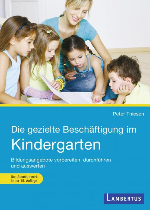 Die gezielte Beschäftigung im Kindergarten cover