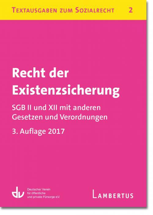 Recht der Existenzsicherung - SGB II und XII mit anderen Gesetzen und Verordnungen cover