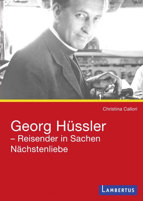 Georg Hüssler - Reisender in Sachen Nächstenliebe cover