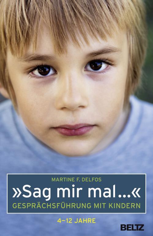 »Sag mir mal ...« Gesprächsführung mit Kindern (4 - 12 Jahre) cover