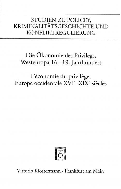 Die Ökonomie des Privilegs, Westeuropa 16.-19. Jh./L'économie du privilège, Europe occidentale XVIe-XIX siècles cover