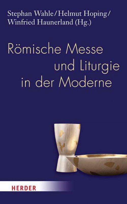 Römische Messe und Liturgie in der Moderne cover