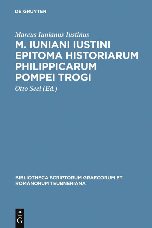 M. Iuniani Iustini epitoma Historiarum Philippicarum Pompei Trogi cover