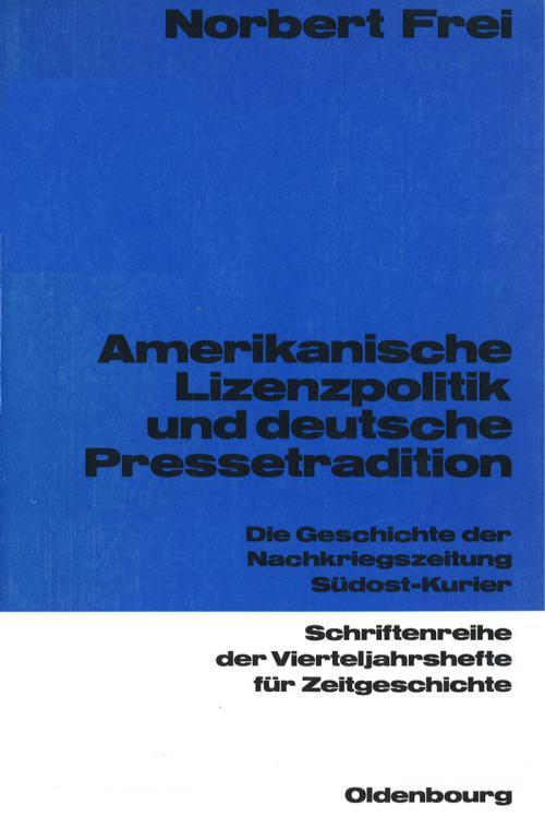 Amerikanische Lizenzpolitik und deutsche Pressetradition cover