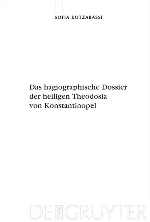Das hagiographische Dossier der heiligen Theodosia von Konstantinopel cover