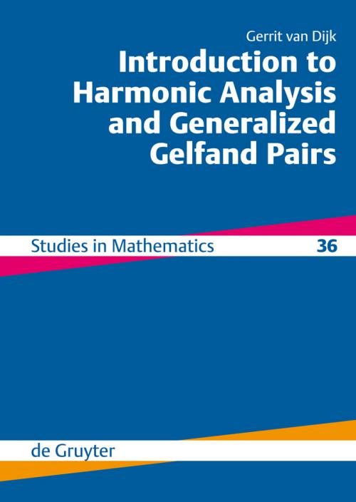 Introduction to Harmonic Analysis and Generalized Gelfand Pairs cover