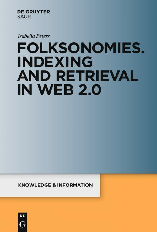 Folksonomies. Indexing and Retrieval in Web 2.0 cover
