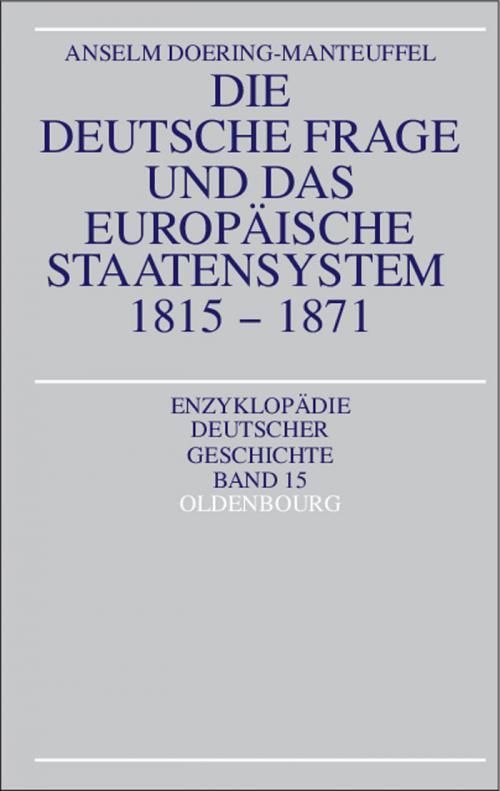 Die deutsche Frage und das europäische Staatensystem 1815-1871 cover