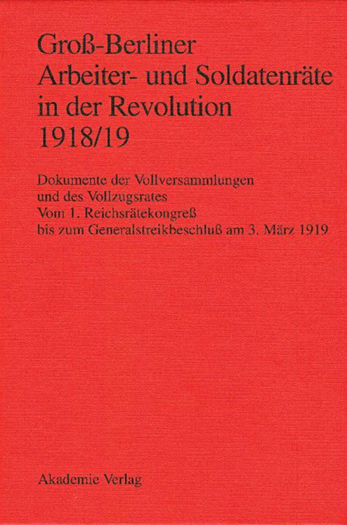 Groß-Berliner Arbeiter- und Soldatenräte in der Revolution 1918/19 cover