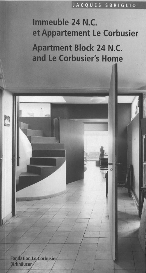 Immeuble 24 N.C. et Appartement Le Corbusier. Apartment Block 24 N.C. and Le Corbusier's Home cover