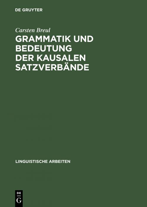Grammatik und Bedeutung der kausalen Satzverbände cover