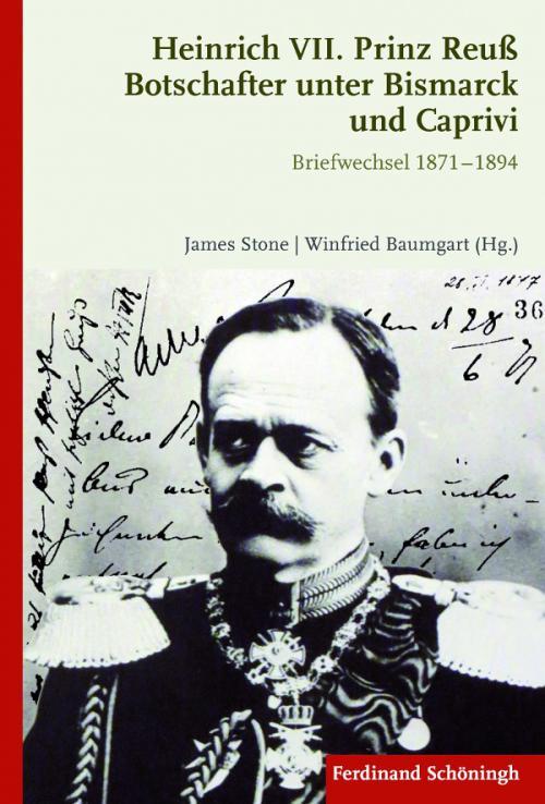 Heinrich VII. Prinz Reuß Botschafter unter Bismarck und Caprivi cover