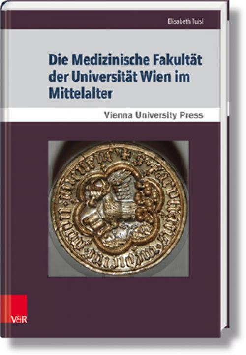 Die Medizinische Fakultät der Universität Wien im Mittelalter cover