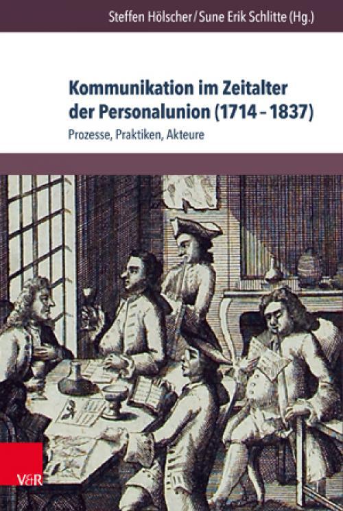 Kommunikation im Zeitalter der Personalunion (1714–1837) cover