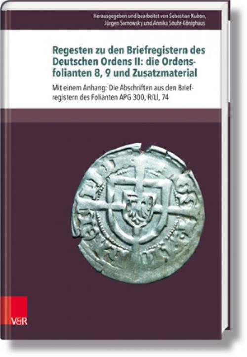 Regesten zu den Briefregistern des Deutschen Ordens II: die Ordensfolianten 8, 9 und Zusatzmaterial cover