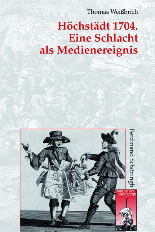 Höchstädt 1704. Eine Schlacht als Medienereignis cover