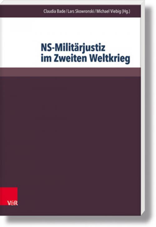 NS-Militärjustiz im Zweiten Weltkrieg cover