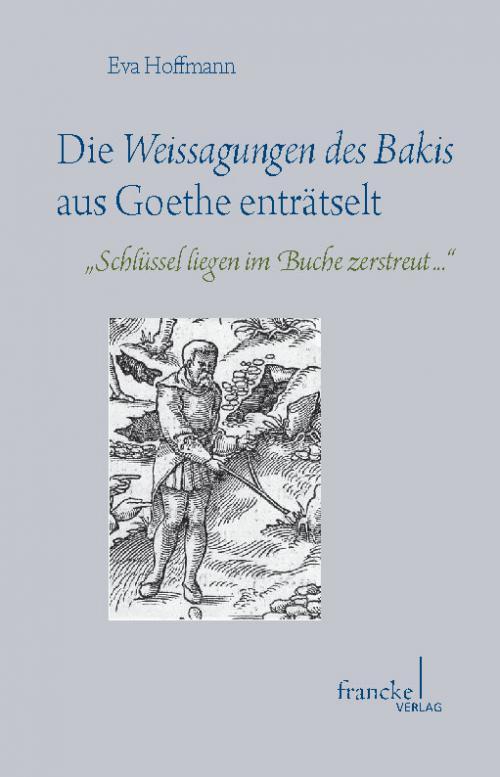 Die Weissagungen des Bakis aus Goethe enträtselt cover