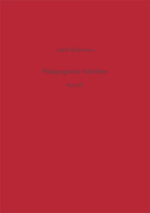 Adolf Reichwein Pädagogische Schriften. Kommentierte Werkausgabe in fünf Bänden Band 5.  cover