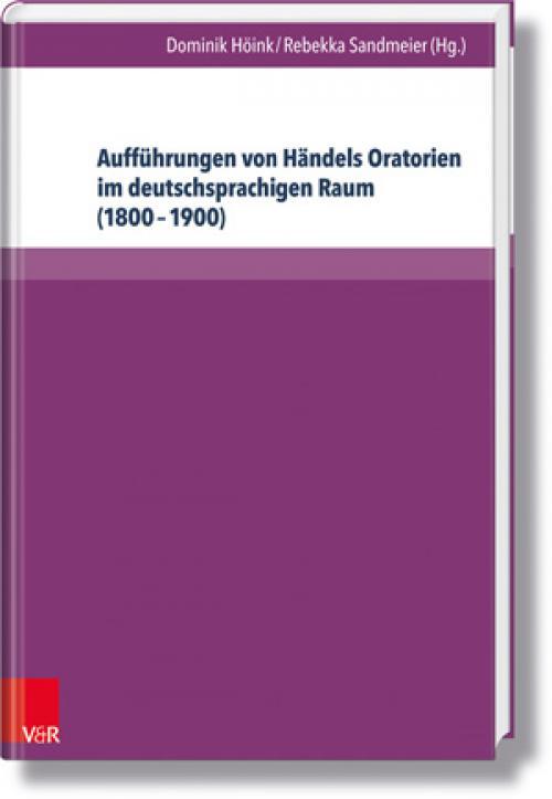 Aufführungen von Händels Oratorien im deutschsprachigen Raum (1800–1900) cover