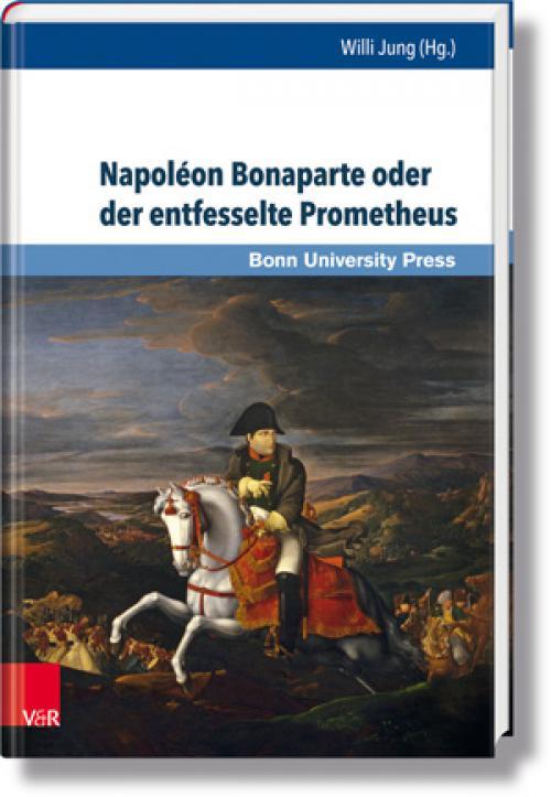 Napoléon Bonaparte oder der entfesselte Prometheus cover