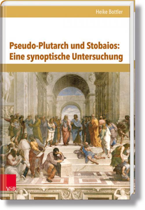 Pseudo-Plutarch und Stobaios: Eine synoptische Untersuchung cover