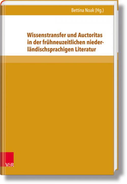 Wissenstransfer und Auctoritas in der frühneuzeitlichen niederländischsprachigen Literatur cover