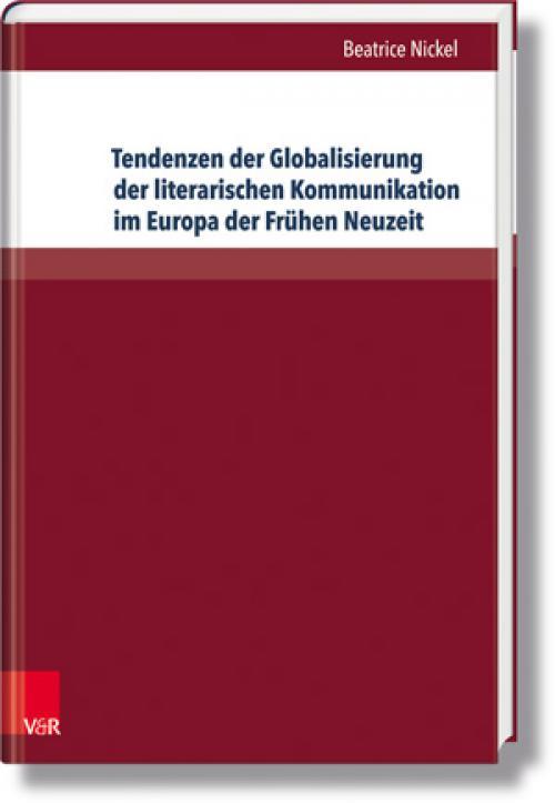 Tendenzen der Globalisierung der literarischen Kommunikation im Europa der Frühen Neuzeit cover