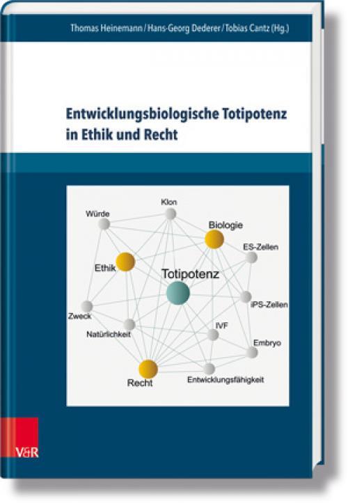 Entwicklungsbiologische Totipotenz in Ethik und Recht cover