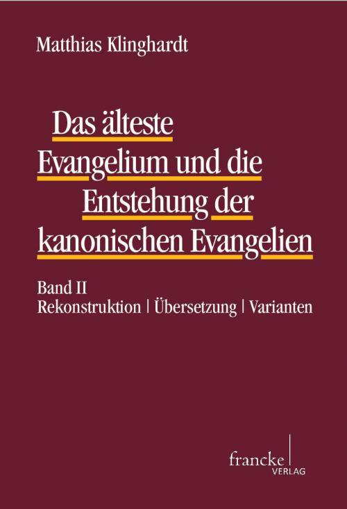 Das älteste Evangelium und die Entstehung der kanonischen Evangelien cover