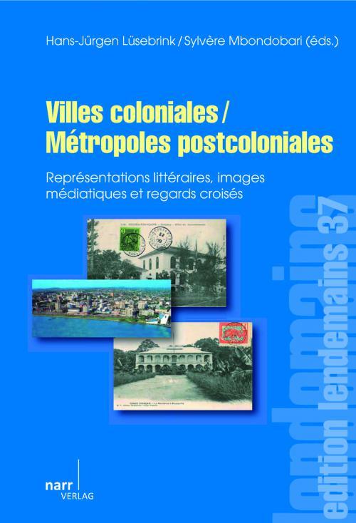 Villes coloniales/Métropoles postcoloniales cover
