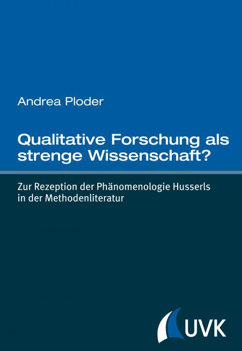 Qualitative Forschung als strenge Wissenschaft? cover