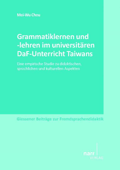 Grammatiklernen und -lehren im universitären DaF-Unterricht Taiwans cover