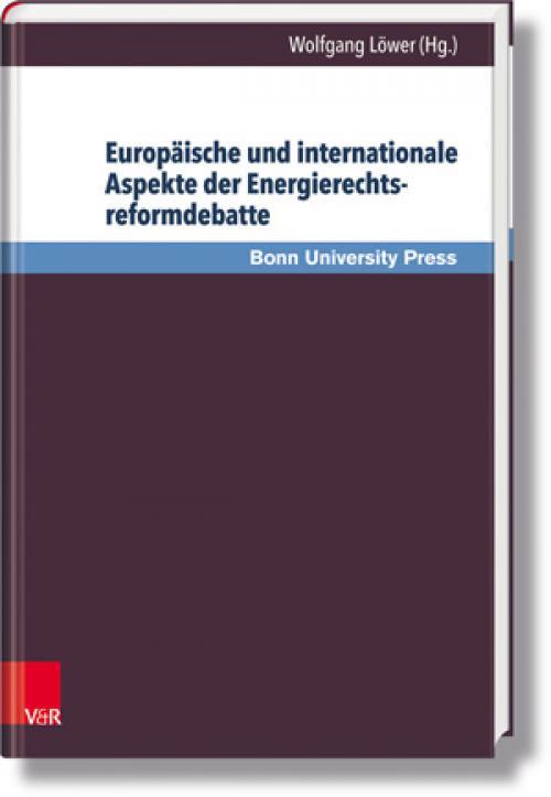 Europäische und internationale Aspekte der Energierechtsreformdebatte cover