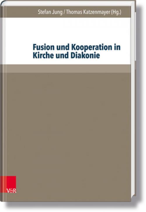 Fusion und Kooperation in Kirche und Diakonie cover