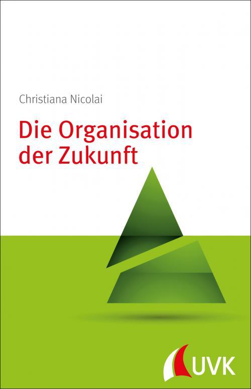 Die Organisation der Zukunft cover