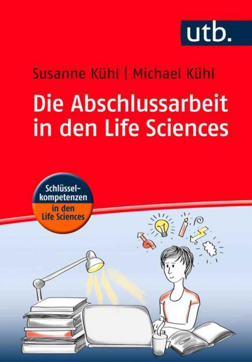 Die Abschlussarbeit in den Life Sciences cover